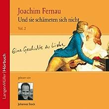 Und sie schämten sich nicht (Vol.2) Hörbuch von Joachim Fernau Gesprochen von: Johannes Steck