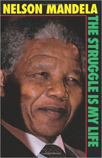 The Struggle Is My Life written by Nelson Mandela