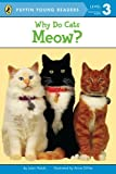 EXP Why Do Cats Meow? (Puffin Young Readers, L3) (0448458268) by Joan Holub