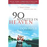 90 Minutes in Heaven: A True Story of Death & Lifeby Don Piper