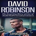 David Robinson: The Inspiring Story of One of Basketball's Greatest Centers Hörbuch von Clayton Geoffreys Gesprochen von: Michael Hanko