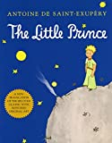 The Little Prince by Antoine De Saint-Exupery (0156012197) by Antoine De Saint-Exupery