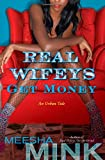 Real Wifeys: Get Money: An Urban Tale