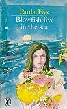 Blowfish Live in the Sea (Puffin Books) (014030701X) by Fox, Paula