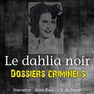 Le dahlia noir (Dossiers criminels) | Livre audio