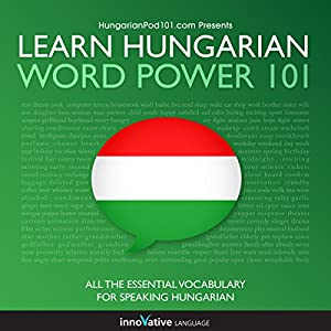 Learn Hungarian - Word Power 101 Audiobook