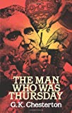 The Man Who Was Thursday: A Nightmare (0486251217) by Chesterton, G. K.