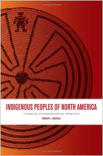 Indigenous peoples of North America : a concise anthropological overview