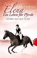 Elena - Ein Leben für Pferde , Band 3: Elena - Ein Leben für Pferde, Schatten über dem Turnier von Planet Girl