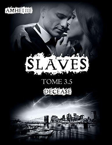 Slaves, Tome 3,5 : Decease