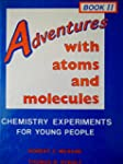 Adventures With Atoms and Molecules:...