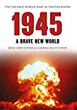 img - for 1945: The Second World War in Photographs book / textbook / text book