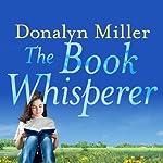 The Book Whisperer: Awakening the Inner Reader in Every Child | Donalyn Miller