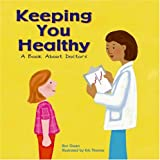 Keeping You Healthy: A Book About Doctors (Community Workers)