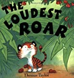The Loudest Roar (0192725181) by Taylor, Thomas