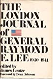 img - for The London Journal of General Raymond E. Lee, 1940-1941 book / textbook / text book