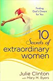 img - for 10 Secrets of Extraordinary Women: Finding God's Dream for You book / textbook / text book