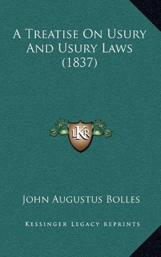 A Treatise on Usury and Usury Laws (1837)