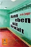 Dann eben mit Gewalt - Jan de Zanger
