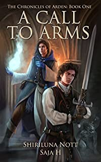 A Call To Arms: Book One Of The Chronicles Of Arden by Shiriluna Nott ebook deal