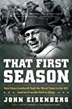 img - for That First Season: How Vince Lombardi Took the Worst Team in the NFL and Set It on the Path to Glory book / textbook / text book