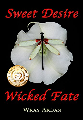 Sweet Desire, Wicked Fate by Wray Ardan