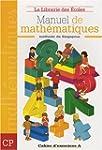 Manuel de math�matiques CP : Cahier d...