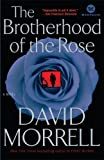 The Brotherhood of the Rose: A Novel (Mortalis) (0345514513) by Morrell, David