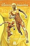 La Anatomia Deportiva/ Sport Anatomy