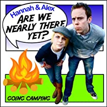 Are We Nearly There Yet?: Going Camping Audiobook by Hannah McBride, Alex Perkins Narrated by Hannah McBride, Alex Perkins