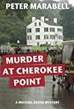 Murder at Cherokee Point (Michael Russo Mystery Book 1)