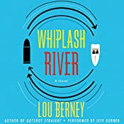 Whiplash River | Lou Berney