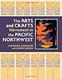 Image of The Arts and Crafts Movement in the Pacific Northwest