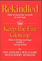Rekindled [and] Keep the Fire Glowing by Pat…