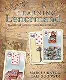 Learning Lenormand: Traditional Fortune Telling for Modern Life