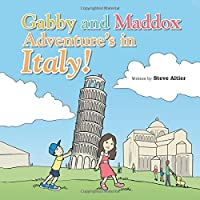 Adventure's in Italy (Gabby and Maddox Adventure)