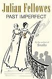 Past Imperfect by Julian Fellowes (0297855220) by Fellowes, Julian