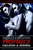 Prophecy: Caelestis & Aurorea (Vampires Realm Romance Series Book 2)