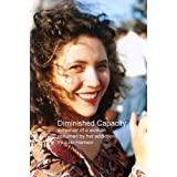 Diminished Capacity: a memoir about a girl consumed by her addictions ~ Julie Hansen