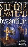 Byzantium (Harper Fiction) (0061057541) by Stephen R. Lawhead