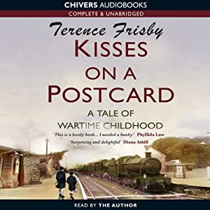 Kisses on a Postcard: A Tale of Wartime Childhood | [Terence Frisby]