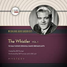 The Whistler, Volume 1  by  Hollywood 360 Narrated by Bill Forman