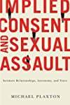 Implied Consent and Sexual Assault: I...