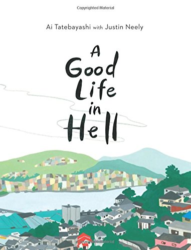 A Good Life in Hell
