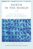 img - for North in the World: Selected Poems of Rolf Jacobsen, A Bilingual Edition book / textbook / text book