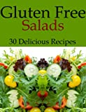 Gluten Free Salads - 30 Delicious Recipes (Going Gluten Free)