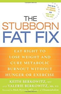 "Cover of ""The Stubborn Fat Fix: Eat Right..."