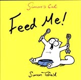 Simon Tofield Feed Me!: A Simon's Cat Book: 4