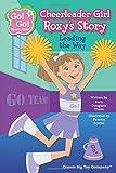Cheerleader Girl Roxys Story: Leading the Way (Go! Go! Sports Girls)