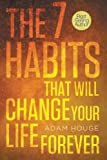 img - for The 7 Habits That Will Change Your Life Forever book / textbook / text book